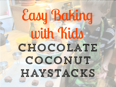 Easy Baking with Kids – Dark Chocolate Haystacks