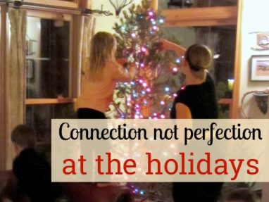 Connection Not Perfection at the Holidays