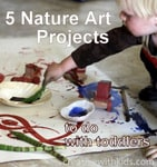 5 Nature Art Projects to do With Toddlers