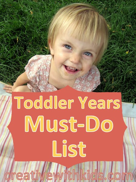 Must Do: The Toddler Years Must Do List
