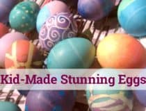 Kid-Made Stunning Easter Eggs