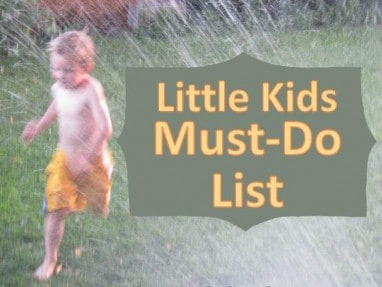 The 4-6 Year Olds Must Do List