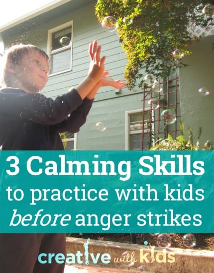 Practice these skills while kids are calm so anger and frustration are easier to handle