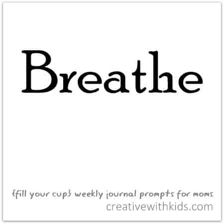 Breathe - weekly fill your cup journal prompt
