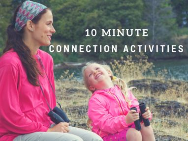 Best Ways to Connect in Just 10 Minutes with Kids of All Ages