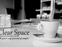 Journal Prompts - Clearing Space in Your Life