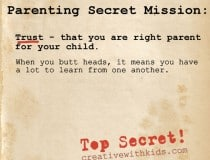 Trust that you are the right parent for your child.