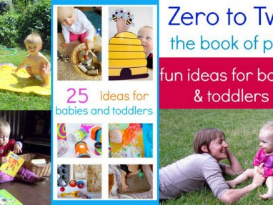 Zero to Two: the book of play – big ebook of things to do with babies and toddlers!