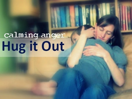 Hug It Out - Calming an Angry Child