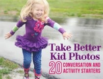 20 Converastion Starters for Taking Better Photos of Your Kids