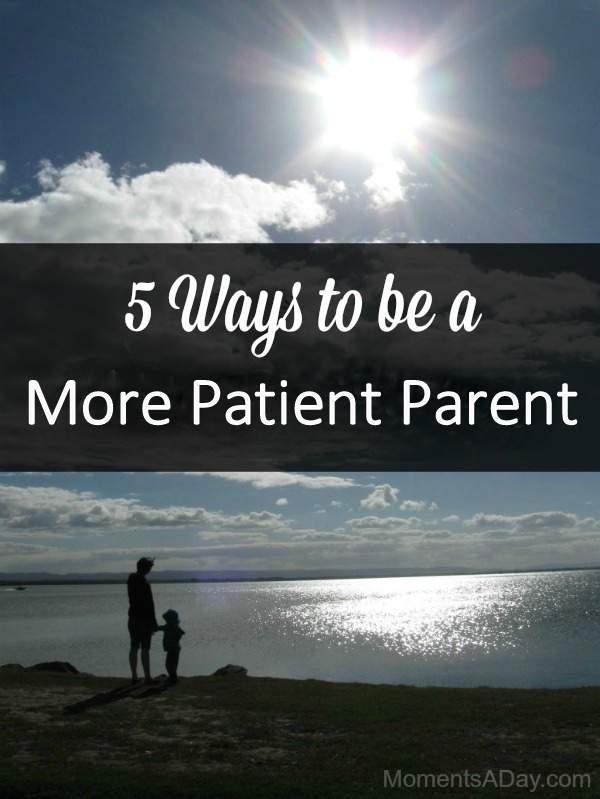 5 Ways to be a More Patient Parent