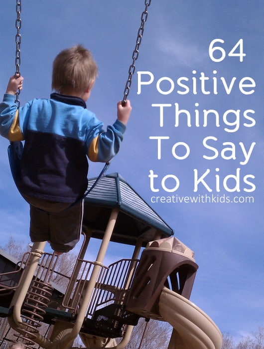 Encouraging Kindness In Kids >> 64 Positive Things To Say To Kids