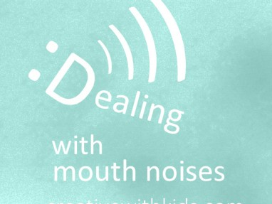 Dealing with Annoying Mouth Noises – Community Question