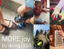 Experience MORE joy by doing less