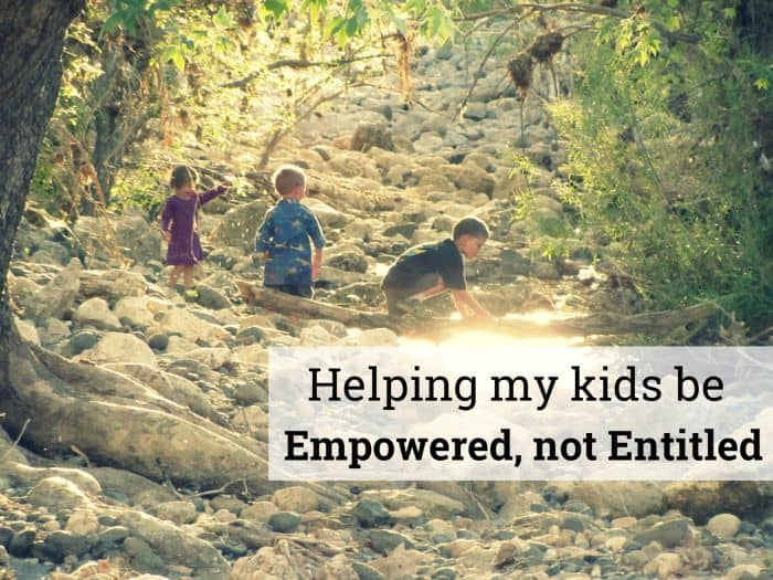 Empowered not Entitled Kids