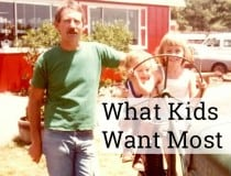 What Kids Want Most
