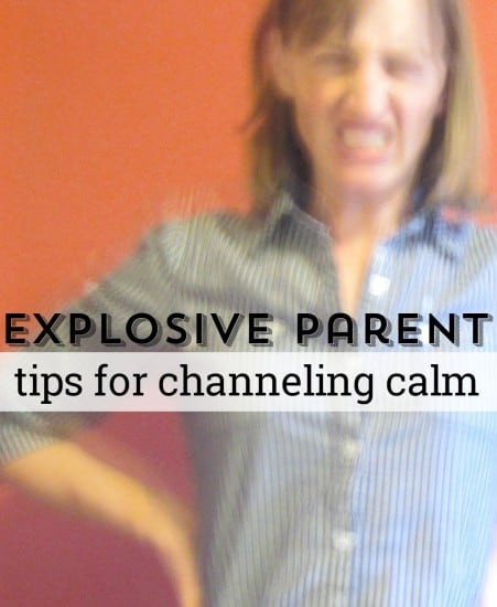 Explosive parent - channeling calm