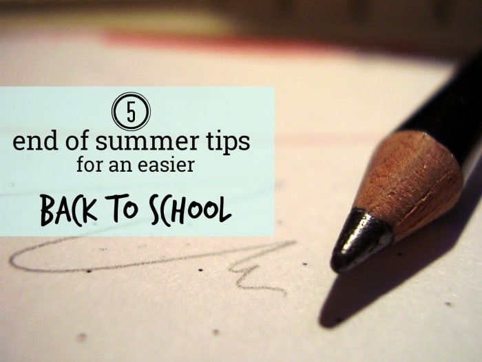 End of summer tips for better back to school