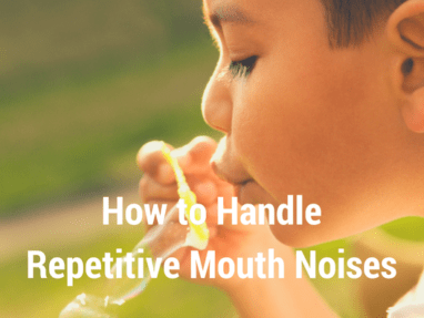 Dealing with Annoying Mouth Noises – How to handle repetitive impulsive sounds