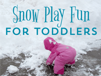 Snow Activities for Toddlers – get outdoors this winter!