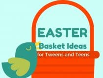 Easter Basket Filler Ideas for the Tweens and Teens on Your List