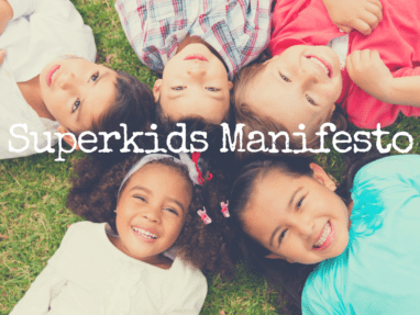 All Kids Need to Believe This About Themselves – Superkids Manifesto
