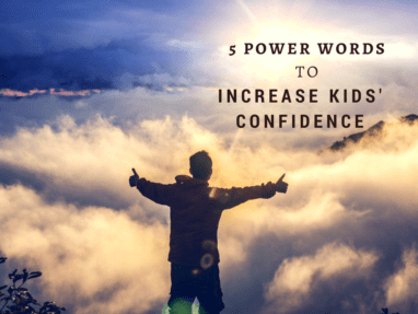 Five Power Words To Make Your Kids Confident