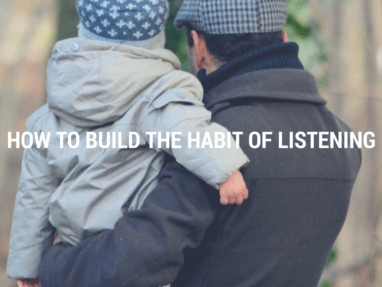 How to Build a Habit of Listening to Your Kids