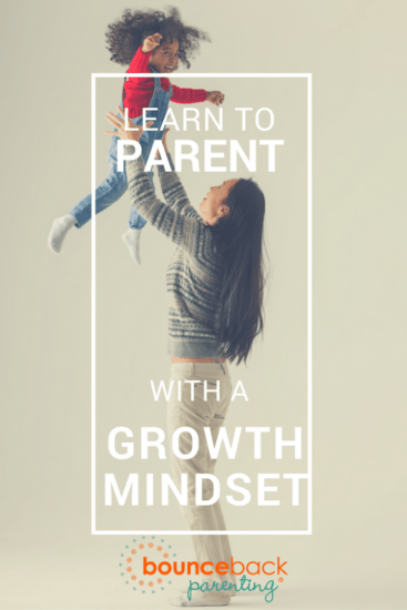 Growth mindset in parenting - how to apply the growth mindset to relationships with your kids