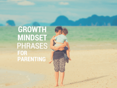 10 Phrases to Help You Develop a Growth Mindset in Parenting
