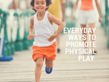 Benefits of Physical Play in the Early Years [+ 5 easy ways to get kids moving!]