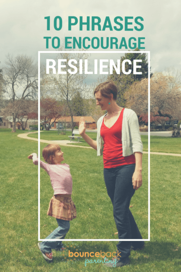 10 Phrases parents can use to help kids develop resilience