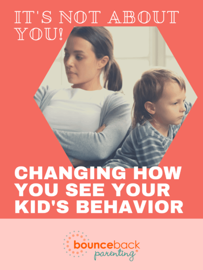 Pink background behind picture of mom and child with backs turned on one another looking offended. Text saying It's not about you chaging how you see your kid's behavior